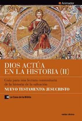 Picture of DIOS ACTUA EN LA HISTORIA II (ANIMADOR) NUEVO TESTAMENTO JESUCRISTO