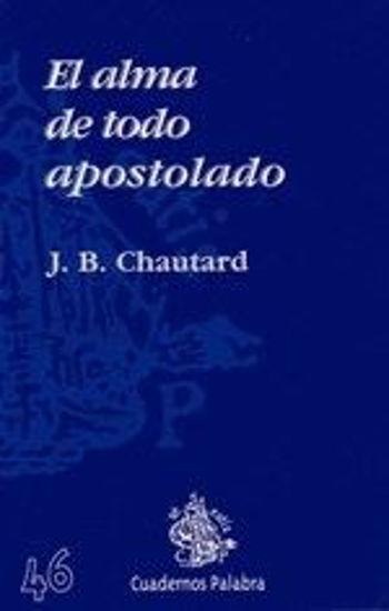 Foto de ALMA DE TODO APOSTOLADO (PALABRA) #46