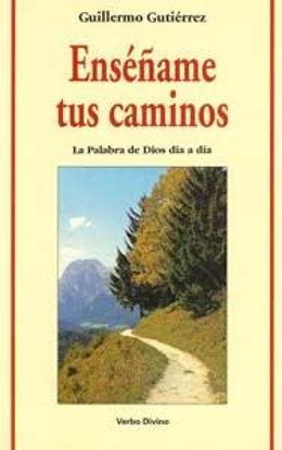 Foto de ENSEÑAME TUS CAMINOS LA PALABRA DE DIOS #31