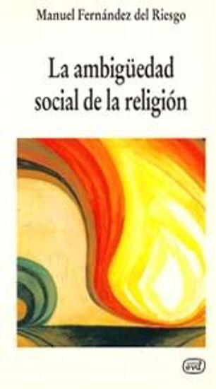 Foto de AMBIGUEDAD SOCIAL DE LA RELIGION