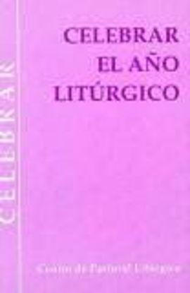 Foto de CELEBRAR EL AÑO LITURGICO #51