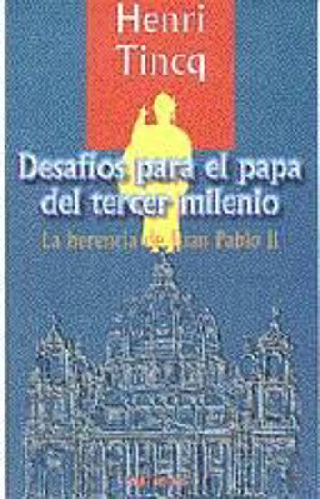 Foto de DESAFIOS PARA EL PAPA DEL TERCER MILENIO