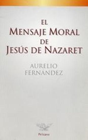 Foto de MENSAJE MORAL DE JESUS DE NAZARET #25 *AGOTADO*