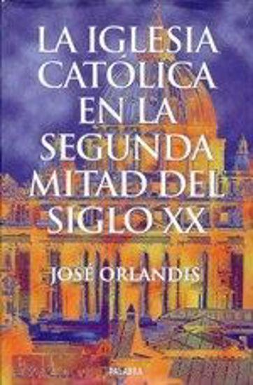 Foto de IGLESIA CATOLICA EN LA SEGUNDA MITAD DEL SIGLO XX #15