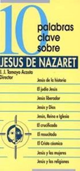 Foto de 10 PALABRAS CLAVE SOBRE JESUS DE NAZARET #17