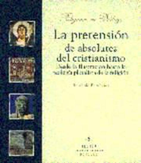 Foto de PRETENSION DE ABSOLUTEZ DEL CRISTIANISMO #6
