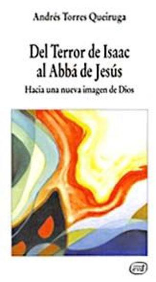 Foto de DEL TERROR DE ISAAC AL ABBA DE JESUS