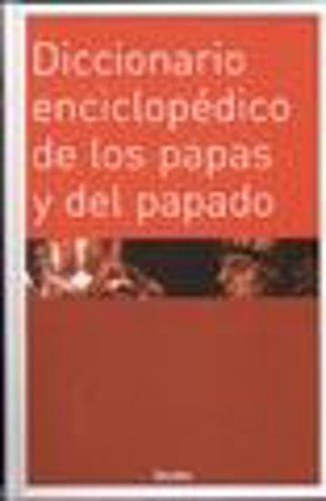 Foto de DICCIONARIO ENCICLOPEDICO DE LOS PAPAS Y DEL PAPADO