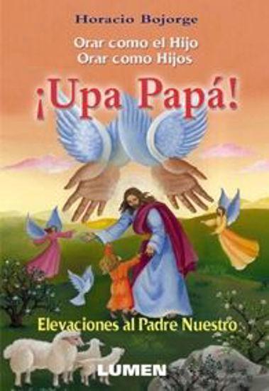 Foto de UPA PAPA ORAR COMO EL HIJO ORAR COMO HIJOS