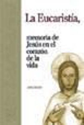 Picture of EUCARISTIA MEMORIA DE JESUS EN EL CORAZON DE LA VIDA