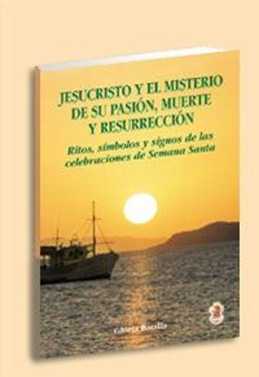 Foto de JESUCRISTO Y EL MISTERIO DE SU PASION MUERTE Y RESURRECCION