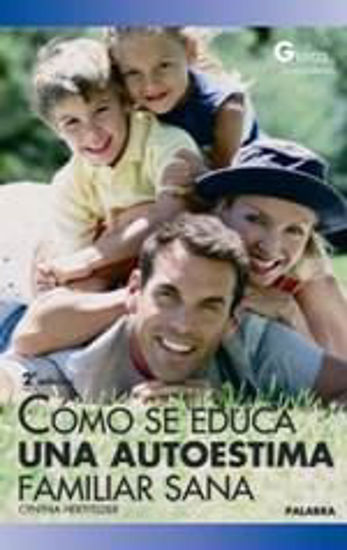 Foto de COMO SE EDUCA UNA AUTOESTIMA FAMILIAR SANA