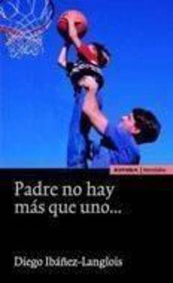 Picture of PADRE NO HAY MAS QUE UNO