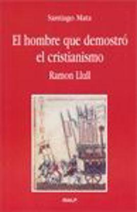 Foto de HOMBRE QUE DEMOSTRO EL CRISTIANISMO RAMON LLULL