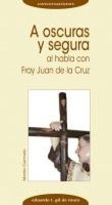 Foto de A OSCURAS Y SEGURA AL HABLAR CON FRAY JUAN DE LA CRUZ #6