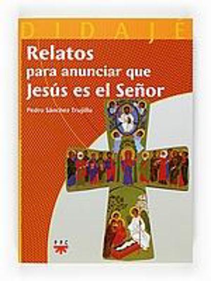 Foto de RELATOS PARA ANUNCIAR QUE JESUS ES EL SEÑOR #10