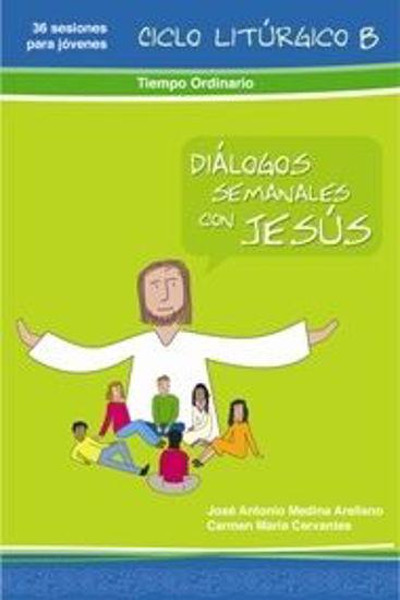 Foto de DIALOGOS SEMANALES CON JESUS 4 CICLO B T.O.