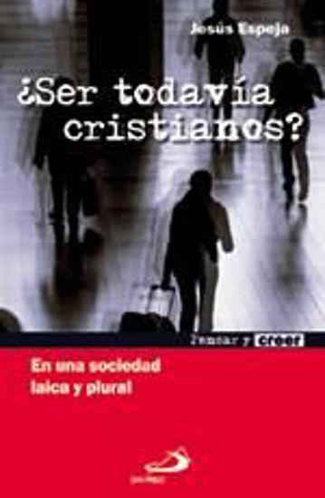 Foto de SER TODAVIA CRISTIANOS #20