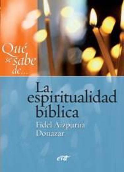 Foto de QUE SE SABE DE LA ESPIRITUALIDAD BIBLICA #2