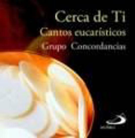 Foto de CD.CERCA DE TI CANTOS EUCARISTICOS