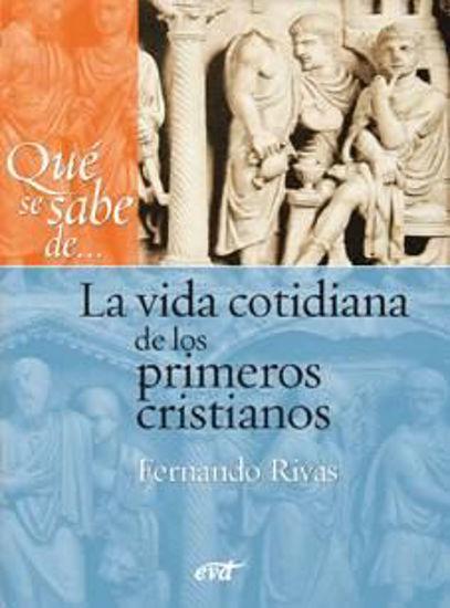 Foto de QUE SE SABE DE LA VIDA COTIDIANA DE LOS PRIMEROS CRISTIANOS #6