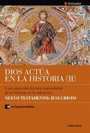 Foto de DIOS ACTUA EN LA HISTORIA II (ANIMADOR) NUEVO TESTAMENTO JESUCRISTO