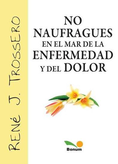 Foto de NO NAUFRAGUES EN EL MAR DE LA ENFERMEDAD Y DEL DOLOR