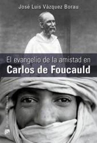 Foto de EVANGELIO DE LA AMISTAD EN CARLOS DE FOUCAULD