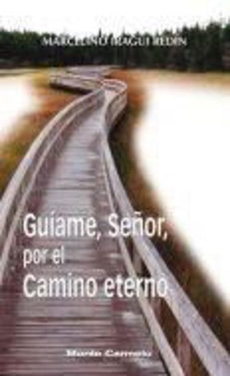 Foto de GUIAME SEÑOR POR EL CAMINO ETERNO