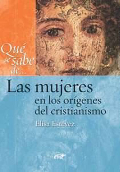 Foto de QUE SE SABE DE LAS MUJERES EN LOS ORIGENES DEL CRISTIANISMO #7