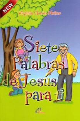 Foto de SIETE PALABRAS DE JESUS PARA TI