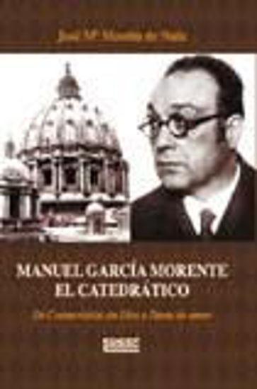 Foto de MANUEL GARCIA MORENTE EL CATEDRATICO DE CONVISION SIN DIOS A LLAMA DE AMOR