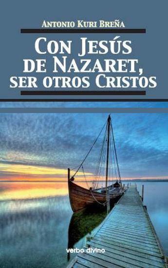Foto de CON JESUS DE NAZARET SER OTROS CRISTOS
