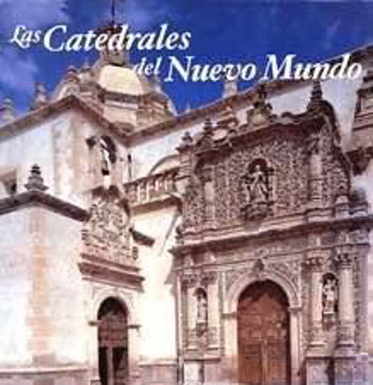 Foto de CATEDRALES DEL NUEVO MUNDO