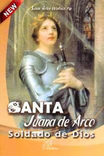 Foto de SANTA JUANA DE ARCO SOLDADO DE DIOS