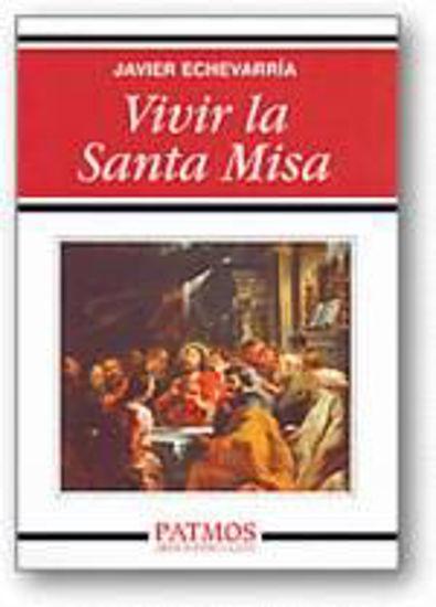 Foto de VIVIR LA SANTA MISA #243