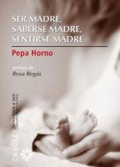 Foto de SER MADRE SABERSE MADRE SENTIRSE MADRE