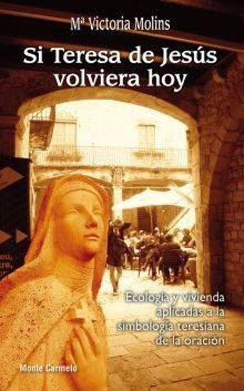 Foto de SI TERESA DE JESUS VOLVIERA HOY