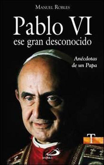 PABLO VI ESE GRAN DESCONOCIDO #66