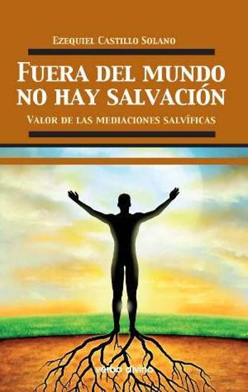 Foto de FUERA DEL MUNDO NO HAY SALVACION