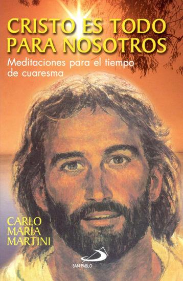 Foto de CRISTO ES TODO PARA NOSOTROS (CUARESMA)