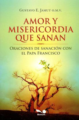 Foto de AMOR Y MISERICORDIA QUE SANAN
