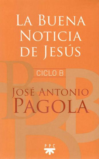 Foto de LA BUENA NOTICIA DE JESUS | CICLO B