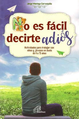 NO ES FACIL DECIRTE ADIOS