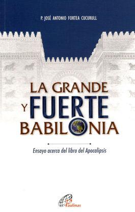 Foto de LA GRANDE Y FUERTE BABILONIA