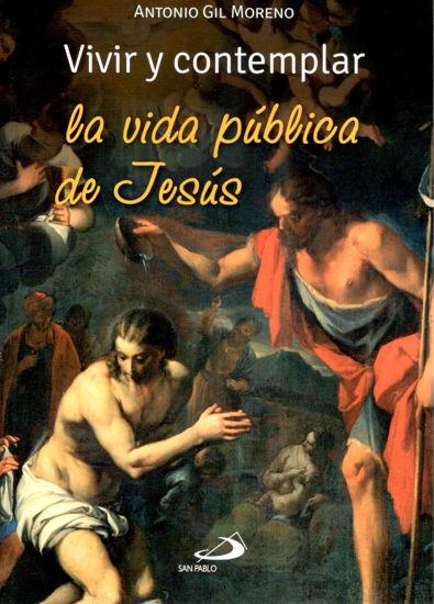 Foto de VIVIR Y CONTEMPLAR LA VIDA PUBLICA DE JESUS
