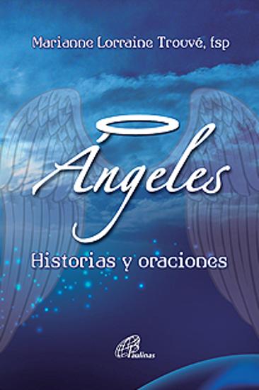 ANGELES HISTORIAS Y ORACIONES