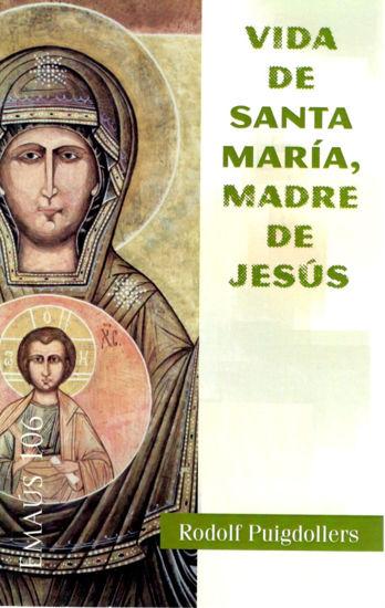 VIDA DE SANTA MARIA MADRE DE JESUS #106