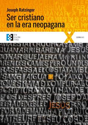 SER CRISTIANO EN LA ERA NEOPAGANA (ENCUENTRO)