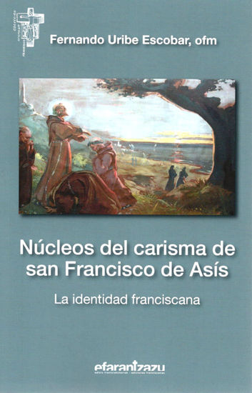 NUCLEOS DEL CARISMA DE SAN FRANCISCO DE ASIS